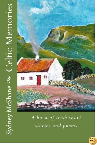 TCeltic Memories: A book of Irish short stories and poems