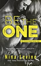 Be the One (Crave, #2) by Nina Levine