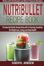 Nutribullet Recipe Book: The New Nutribullet…