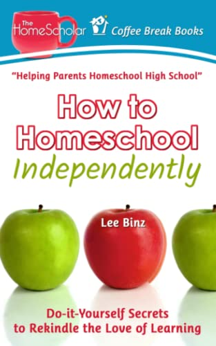 how-to-homeschool-independently-do-it-yourself-secrets-to-rekindle-the-love-of-learning-coffee-break-books-volume-31