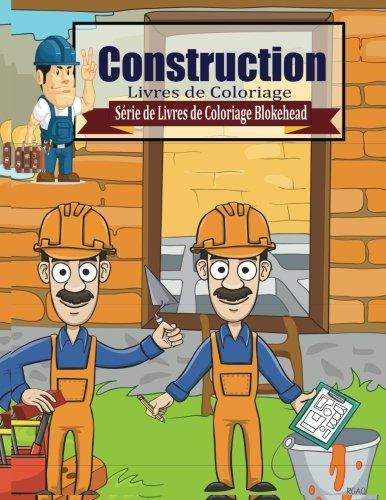 construction-livres-de-coloriage-srie-de-livres-de-coloriage-blokehead-french-edition