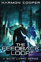 The Feedback Loop Book One by Harmon Cooper
