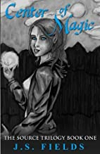 Center of Magic: Book One of The Source…