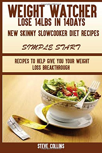 weight-watcher-lose-14lbs-in-14days-new-skinny-slow-cooker-diet-recipes-for-a-simple-start-recipes-to-help-give-you-your-weight-loss-breakthrough