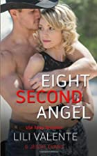 Eight Second Angel: The Ballad of Lily Grace…