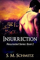 Insurrection (Resurrected #2) by S. M.…