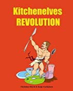 Kitchenelves Revolution by Christian Eberle