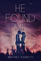 He Found Me Series by Whitney Barbetti
