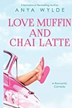 Love Muffin And Chai Latte (A Romantic…