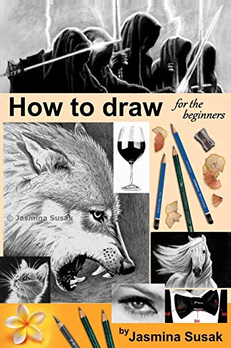 how-to-draw-for-the-beginners-step-by-step-drawing-tutorials-techniques-sketching-shading-learn-to-draw-animals-people-realistic-drawings-with-horses-cats-wolf-everyday-objects