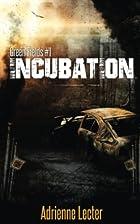 Incubation: Green Fields book 1 by Adrienne…
