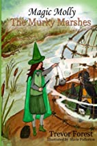 Magic Molly The Murky Marshes: Volume 7 by…