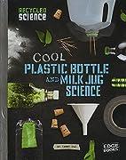 Cool Plastic Bottle and Milk Jug Science…