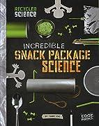 Incredible Snack Package Science (Edge…