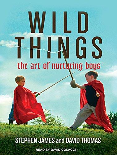 wild-things-the-art-of-nurturing-boys