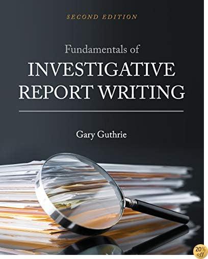Fundamentals of Investigative Report Writing