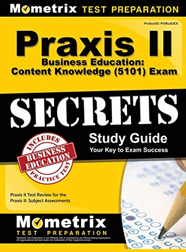 praxis-ii-business-education-content-knowledge-5101-exam-secrets-study-guide-praxis-ii-test-review-for-the-praxis-ii-subject-assessments