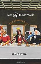lost trademark by R. C. Savoie