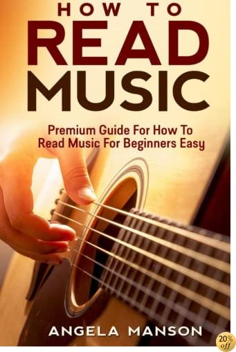 THow to Read Music: Premium Guide For How To Read Music For Beginners Easy (How to Read Music For Beginners Guide)