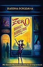 Zero Budget Marketing: ROI Based Marketing…