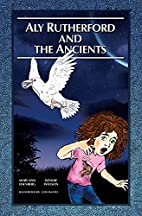 Aly Rutherford and the Ancients (The Journey…