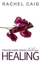Healing (Finding Home Book One) (Volume 1)…