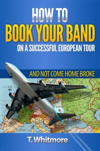 how-to-book-your-band-on-a-successful-european-tour-and-not-come-home-broke