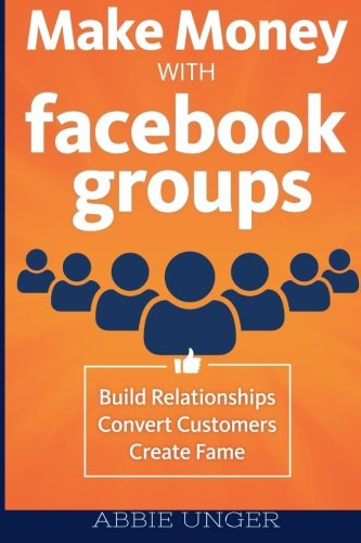 make-money-with-fac-groups-build-relationships-convert-customers-create-fame