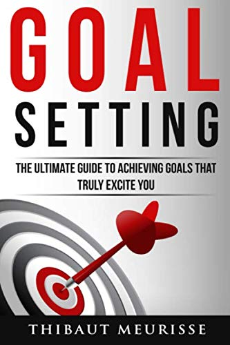 goal-setting-the-ultimate-guide-to-achieving-goals-that-truly-excite-you