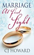 Marriage At First Sight by C. J. Howard