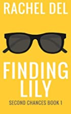 Finding Lily: A Novella (Second Chances)…