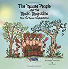 The Moose People and the Magic Magazine: How…