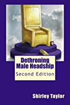 Dethroning Male Headship: Second Edition by…