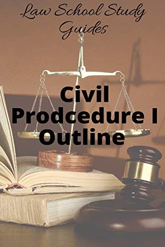 law-school-study-guides-civil-procedure-i-outline-volume-1