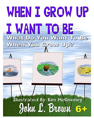 when-i-grow-up-i-want-to-be-what-do-you-want-to-be-when-you-grow-up