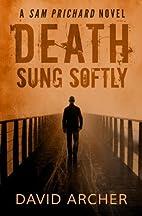 Death Sung Softly by David Archer