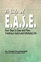 A Life of E.A.S.E.: Four Steps to Ease and…