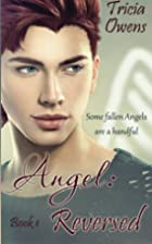 Angel: Reverse (A:R Earth, #1) by Tricia…