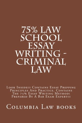 75-law-school-essay-writing-criminal-law-look-inside-ontains-essay-prepping-principles-and-practice-contains-the-75-essay-writing-method-prepared-by-a-bar-exam-expert