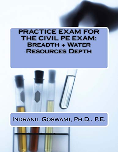 practice-exam-for-the-civil-pe-exam-breadth-water-resources-depth-sample-exams-for-the-civil-pe-exam-volume-5
