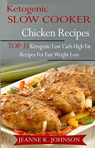 ketogenic-slow-cooker-chicken-recipes-top-35-ketogenic-low-carb-high-fat-recipes-for-fast-weight-loss