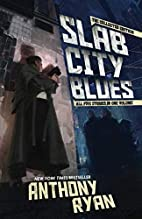 Slab City Blues - The Collected Stories: All…