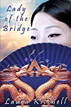 Lady of the Bridge by Laura Kitchell