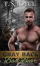 Gray Back Bad Bear by T. S. Joyce