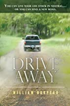 Drive Away by William Burpeau