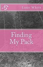 Finding My Pack by Lane Whitt