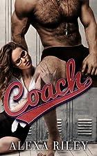 Coach by Alexa Riley
