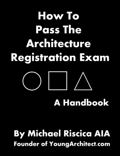 how-to-pass-the-architecture-registration-exam-a-handbook-to-taking-the-are