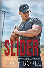 Slider (The Core Four, #2) by Stacy Borel
