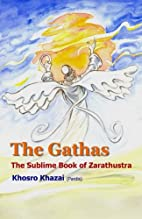 The Gathas: The sublime book of Zarathustra…